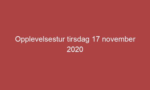 Opplevelsestur tirsdag 17 november 2020